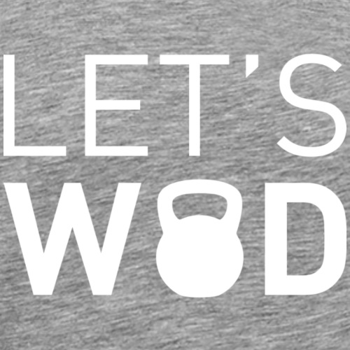 Lets WOD - cross training - T-shirt Premium Homme