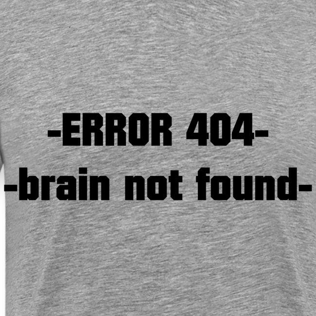 ERROR 404 brain not found Gift Idea