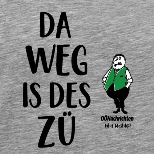 Da Weg is des Zü - Männer Premium T-Shirt