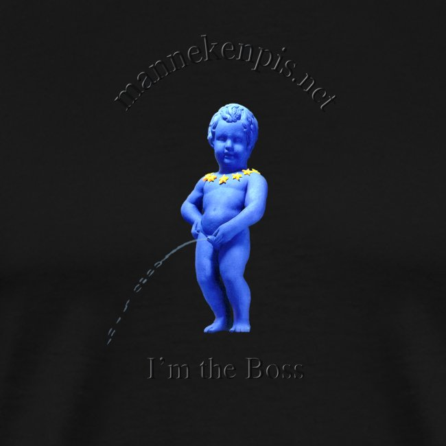 I'M THE BOSS ♀♂ | manneken pis