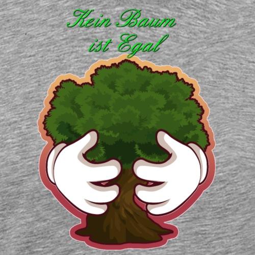 Kein Baum ist Egal - Männer Premium T-Shirt