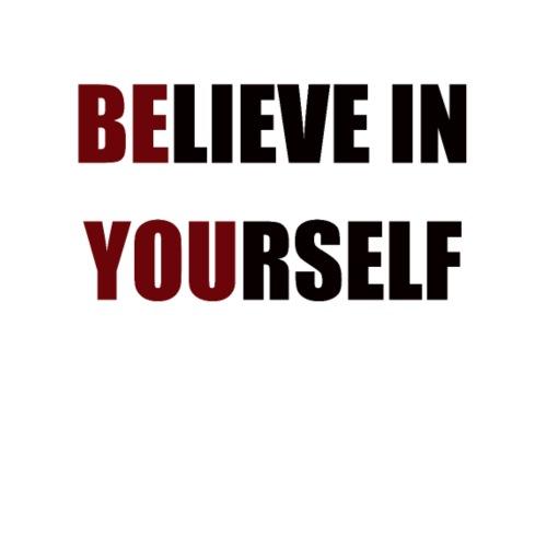 Believe in Yourself - Camiseta premium hombre