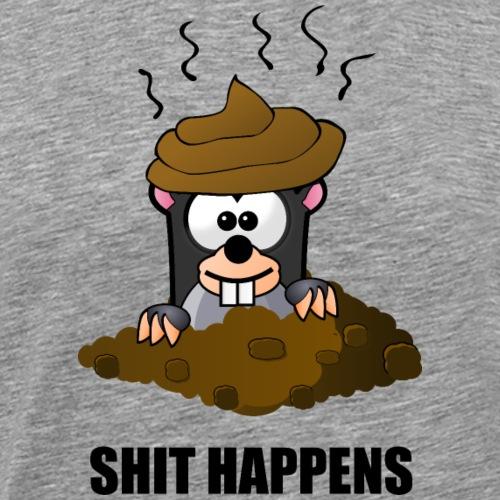 SHIT HAPPENS - Maulwurf - Tierisch lustig - fun4m3 - Männer Premium T-Shirt