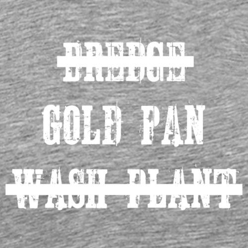 Gold Pan - Best Equipment - Männer Premium T-Shirt