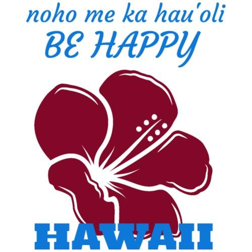 HAWAII Hibiskus - Be Happy - Männer Premium T-Shirt