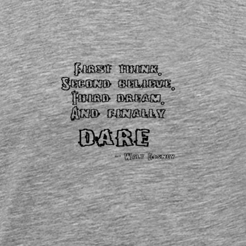 Dare - Men's Premium T-Shirt