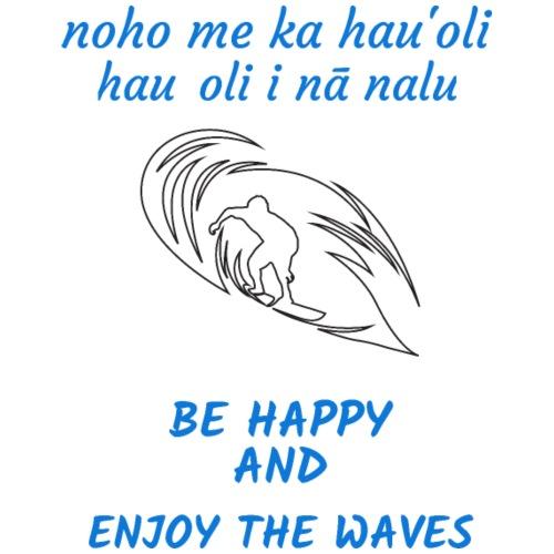 HAWAII Wellen - Be Happy - Männer Premium T-Shirt