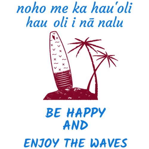 HAWAII mit Palmen und Surfboard - Be Happy - Männer Premium T-Shirt