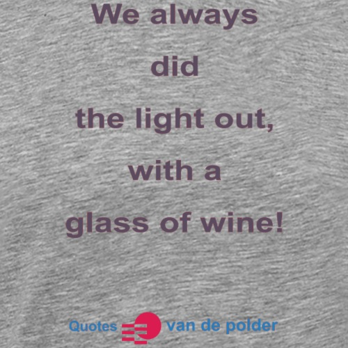 We did always the lights out-b - Mannen Premium T-shirt