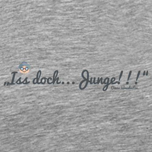 """Omas Weisheiten: """"Iss doch...Junge!"""" - Männer Premium T-Shirt"""