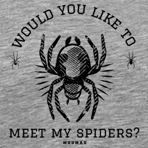 Meet my Spiders II - Miesten premium t-paita