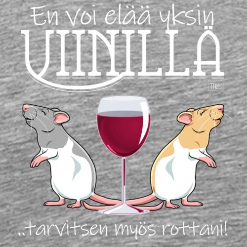Yksin Viinillä Rottani - Miesten premium t-paita