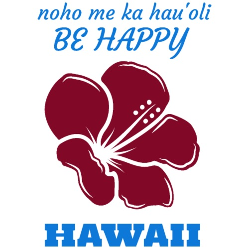 HAWAII Hibiskus - Be Happy - Männer Premium T-Shirt