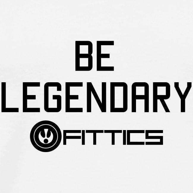 Be Legendary Fittics