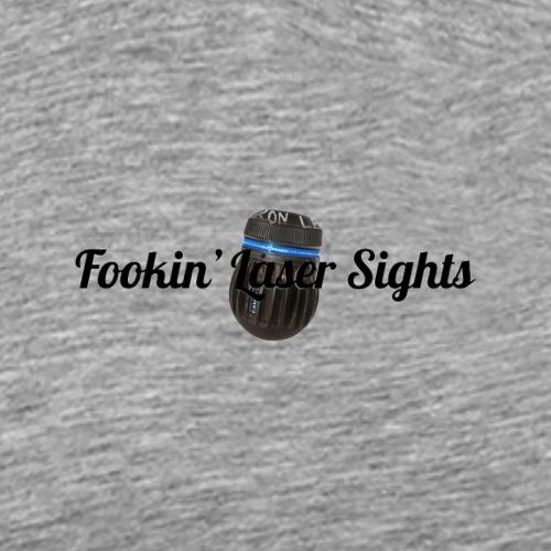 'Fookin' Laser Sights' - Men's Premium T-Shirt