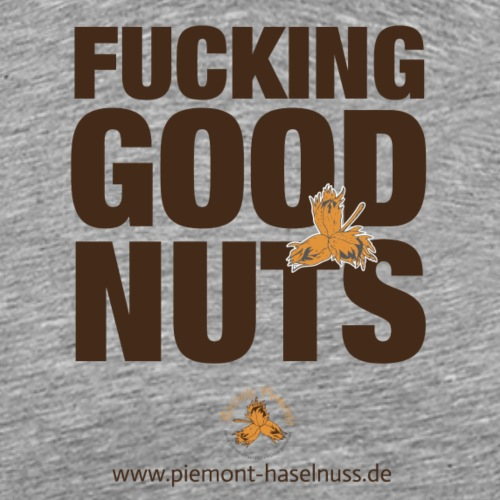 fucking good nuts1 - Männer Premium T-Shirt