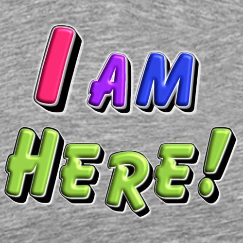 I am here - Männer Premium T-Shirt