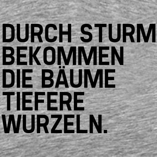 Tiefere Wurzeln (Spruch) - Männer Premium T-Shirt