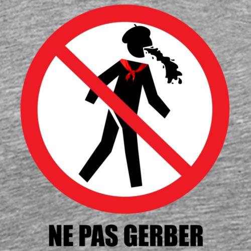 Ne pas gerber aux Férias - T-shirt Premium Homme