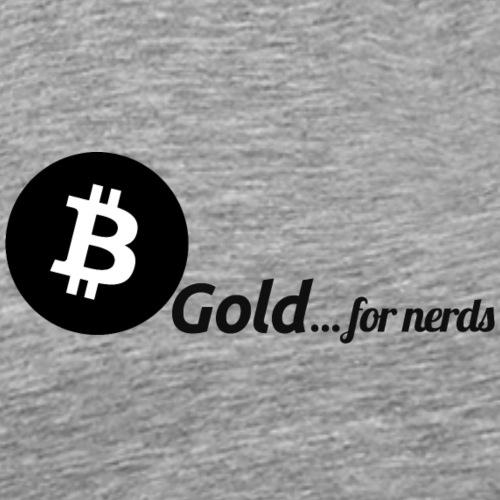 Bitcoin, gold for nerds. Black version. - Männer Premium T-Shirt