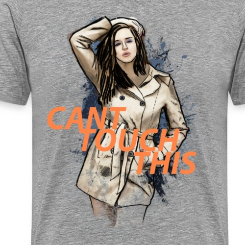 CANT TOUCH THIS T-Shirts - Männer Premium T-Shirt