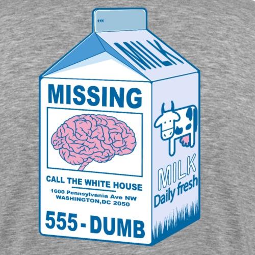 Missing : Trump's brain - T-shirt Premium Homme