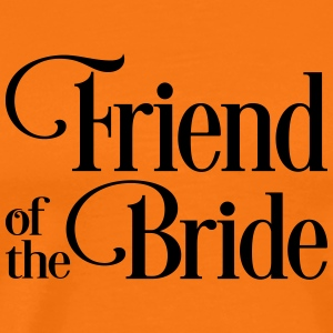 Girlfriend of the bride - Men's Premium T-Shirt