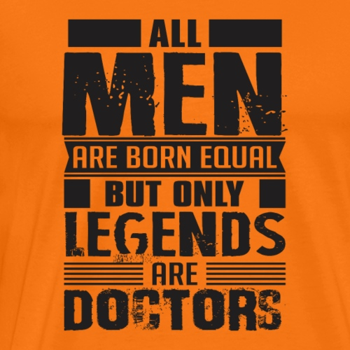 Doctors are legends - Men's Premium T-Shirt