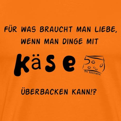Für was braucht man Liebe... - Männer Premium T-Shirt