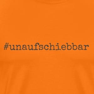 #unaufschiebbar Social Media Weltenbummler Hashtag - Männer Premium T-Shirt
