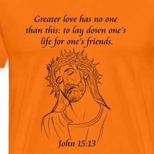 Greater Love has no one than this, John 15 13 - Men's Premium T-Shirt