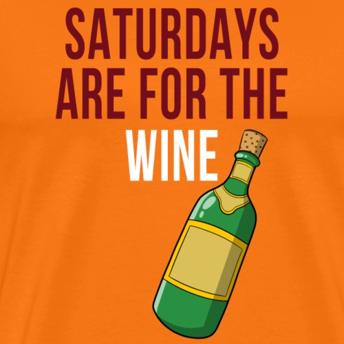 Saturdays are for the Wine - Weinliebhaber - Männer Premium T-Shirt