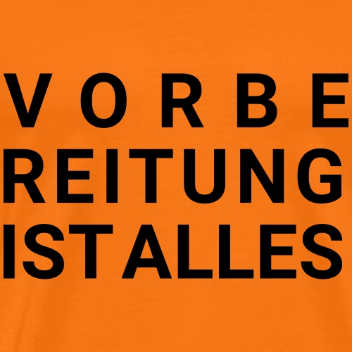VORBEREITUNG - Männer Premium T-Shirt