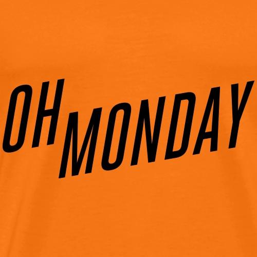 oh monday - Männer Premium T-Shirt