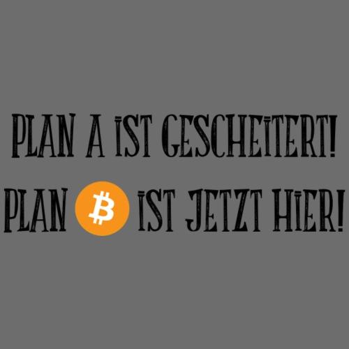 Plan A ist gescheitert - Männer Premium T-Shirt