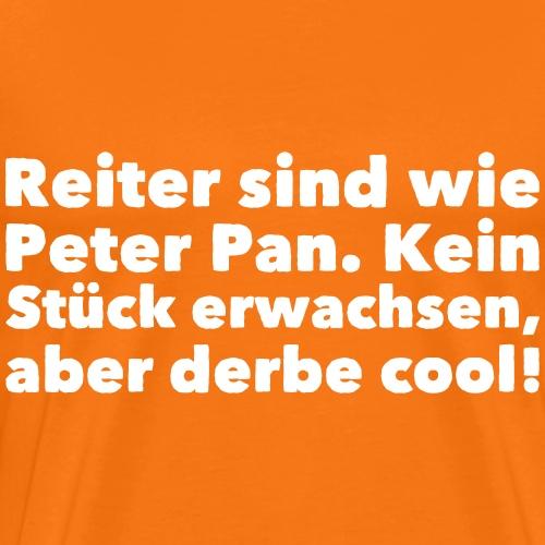 Reiter sind wie Peter Pan! - Männer Premium T-Shirt