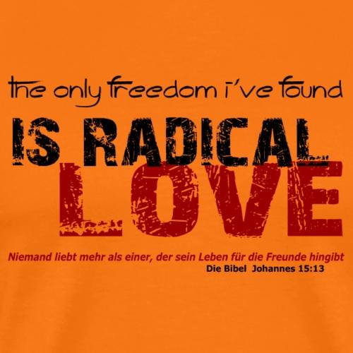 Radikale Liebe black - Männer Premium T-Shirt