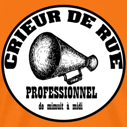 Crieur de rue - T-shirt Premium Homme
