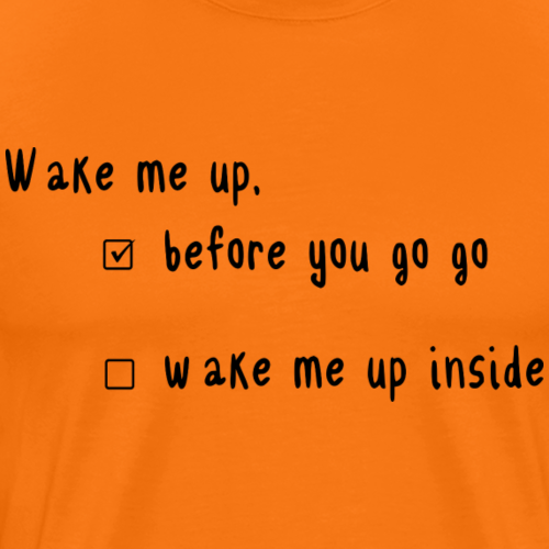 Wake me up N°2 - T-shirt Premium Homme