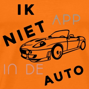 ik app niet in de auto - Mannen Premium T-shirt