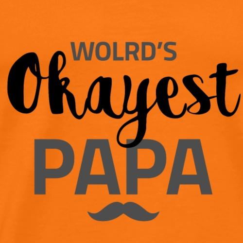 Okayest papa - Herre premium T-shirt