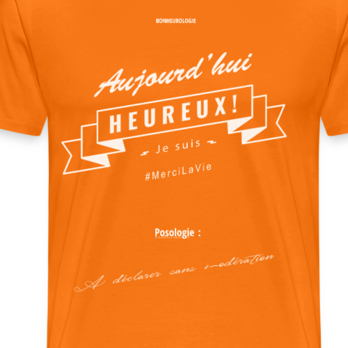 Aller Plus H4ut - Aujourd'hui Heureux - Blanc - T-shirt Premium Homme