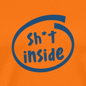 sh * t inside (1821C) - Men's Premium T-Shirt