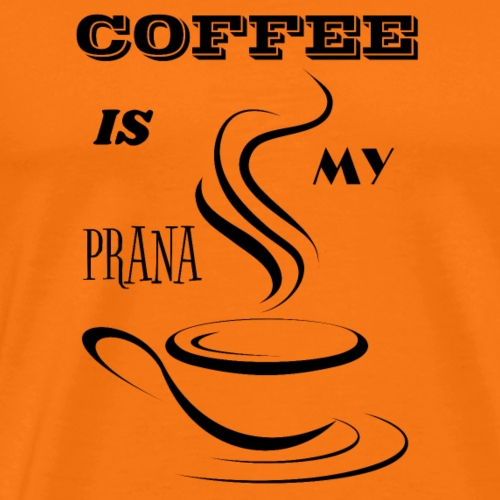 Coffee Is My Prana - Männer Premium T-Shirt