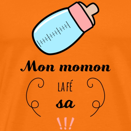 Mon momon la fé sa!!! - T-shirt Premium Homme