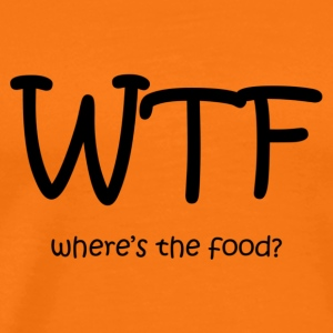 WTF! where's the food? - Men's Premium T-Shirt