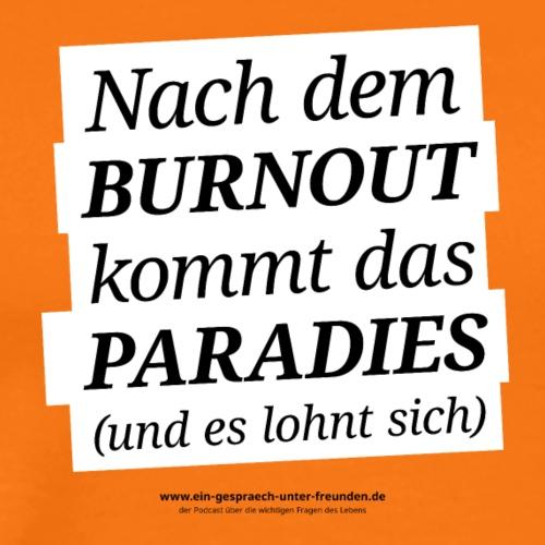 EGUF Shirt Nach dem Burnout - Männer Premium T-Shirt