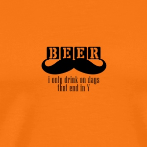 Beer - i only drink on days did end in Y - Men's Premium T-Shirt