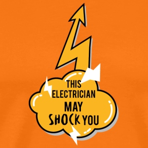 Electrician: This Electrician May Shock You - Men's Premium T-Shirt
