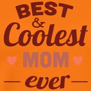 best and coolest mom ever - Men's Premium T-Shirt